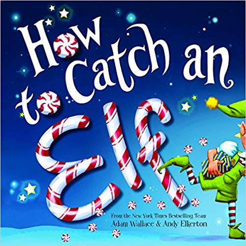 """Book cover for \""""How to Catch an Elf\"""" book."""