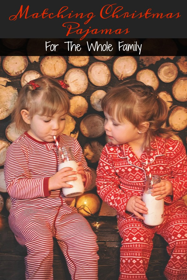 Pinterest graphic with text for Matching Christmas Pajamas for the Whole Family and girls in matching red and white pajamas drinking milk.