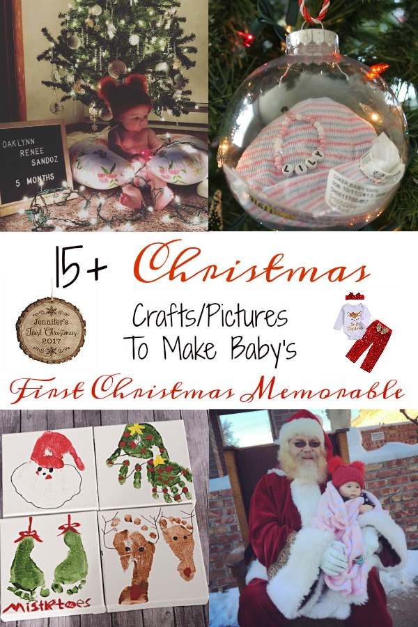 Pinterest graphic with text for 15+ Christmas Crafts/Pictures to Make for babies and collage of baby Christmas craft ideas.