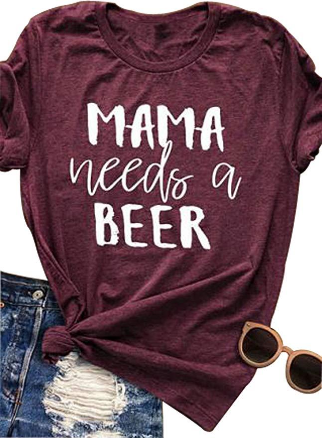 Mama needs a Beer T Shirt.