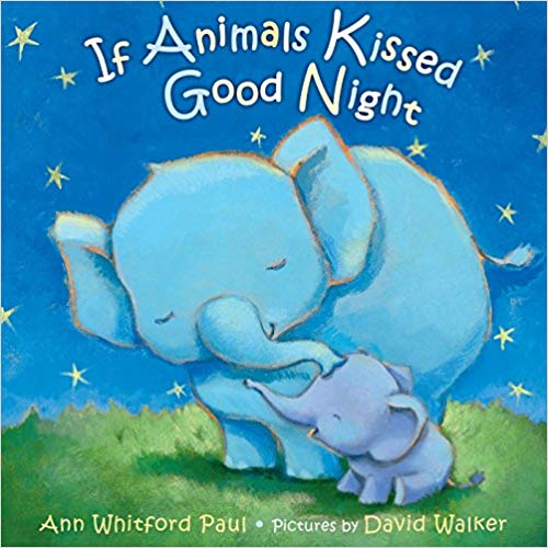 If Animals Kissed Good Night baby book.