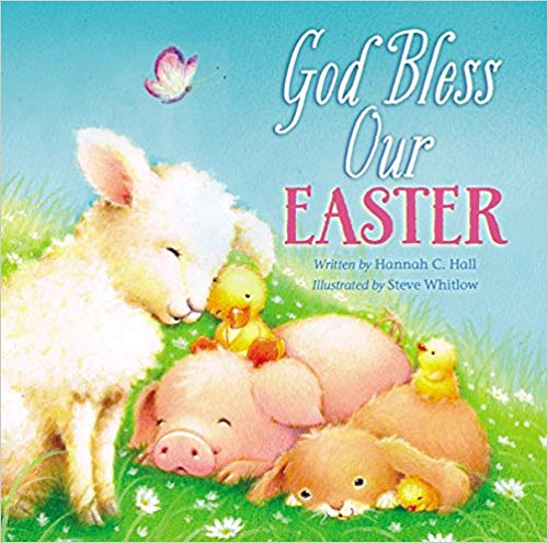 God Bless Our Easter book for baby library.