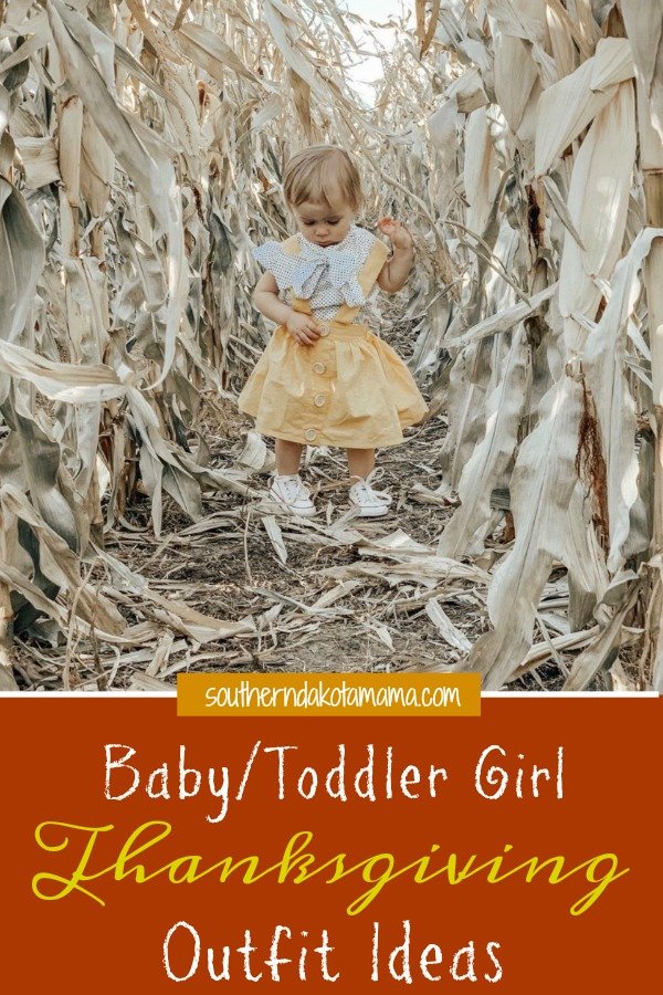 Pinterest graphic with text for Baby/Toddler Girl Thanksgiving Outfit Ideas and girl playing in corn maze.