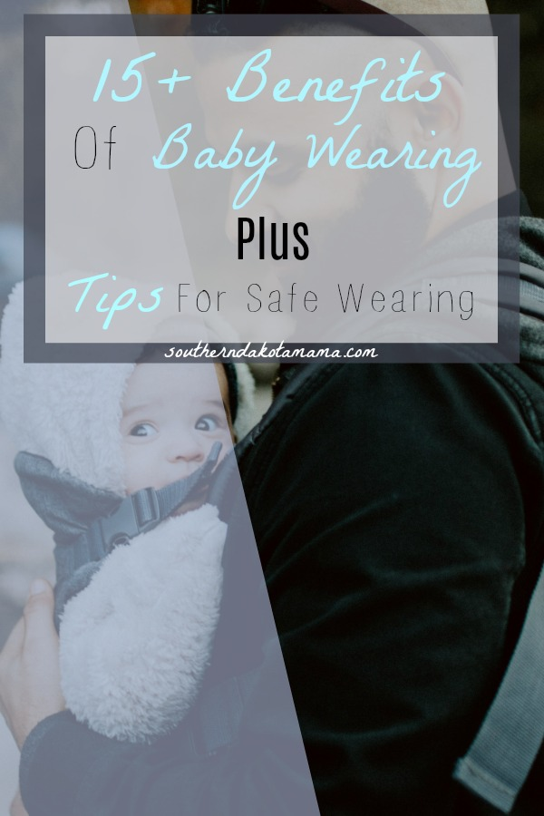 Pinterest graphic with text for Benefits of Baby Wearing and father holding baby in carrier.