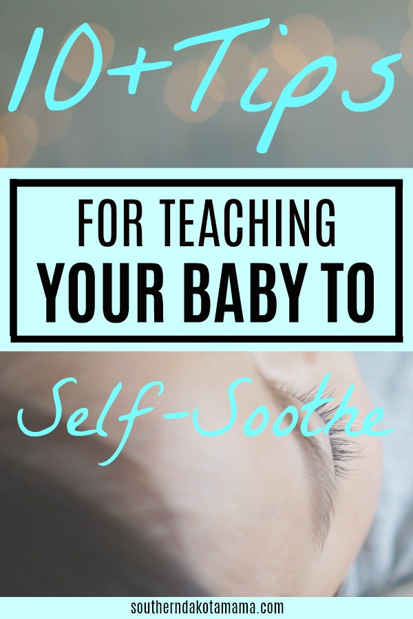 Pinterest graphic with text for Teaching Your Baby to Self-Soothe and close up of sleeping baby.