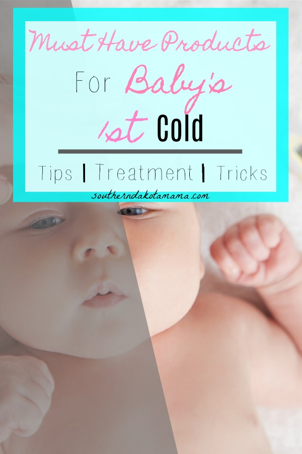 Pinterest graphic with text for Must Have Products for Baby\'s 1st Cold and image of sick baby.